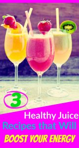 3 Healthy Juice Recipes that Will Boost Your Energy