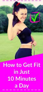 Get Fit in Just 10 Minutes