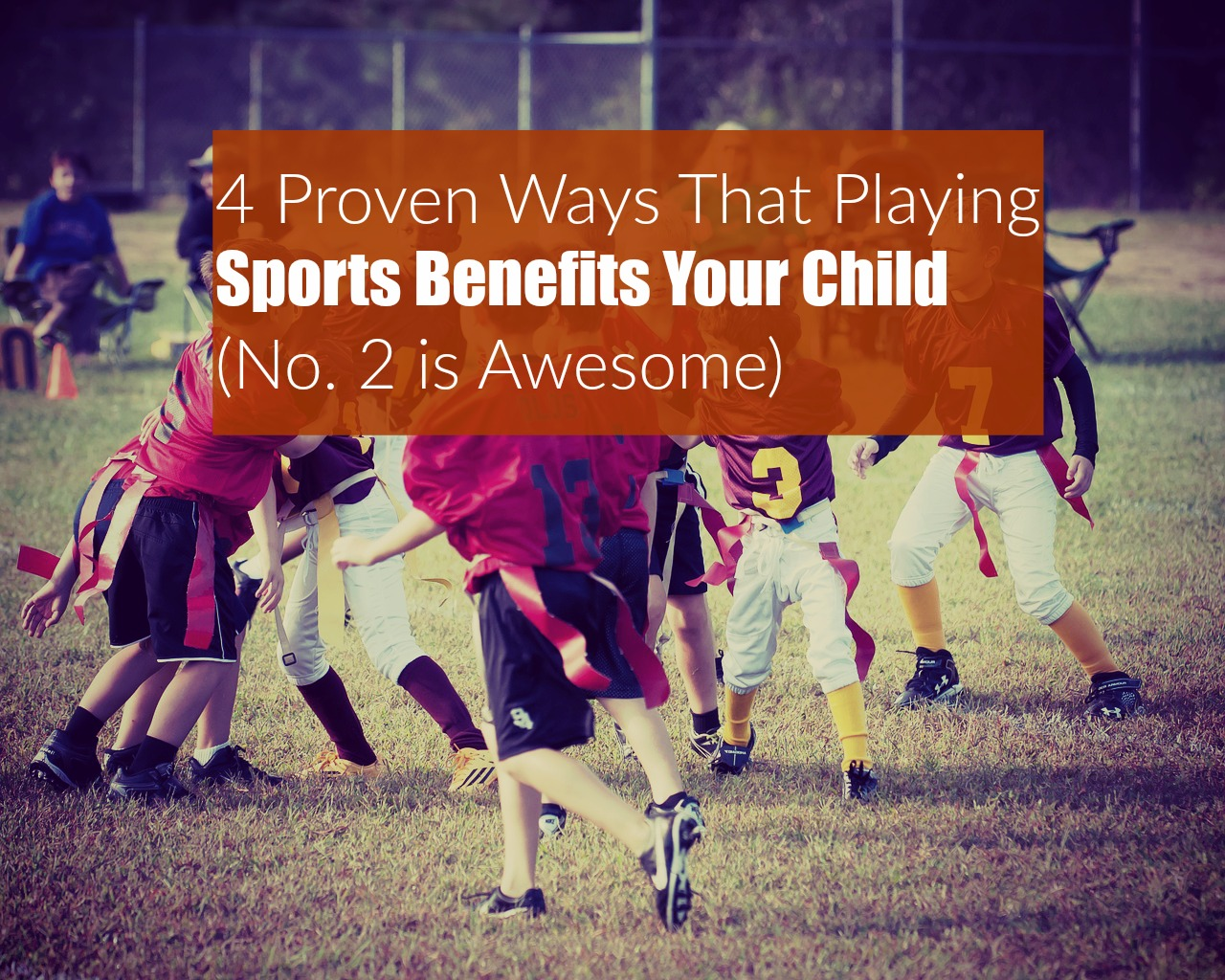 Playing Sports Benefits Your Child