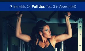 7 Benefits Of Pull Ups