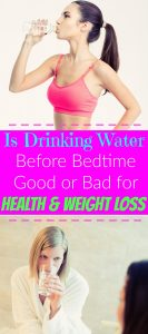 Is Drinking Water Before Bed Good or Bad for Health and Weight Loss