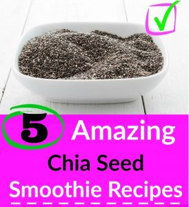 Chia Seed Smoothie Recipes For Your Health