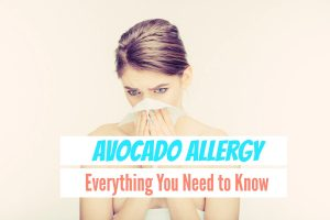 Avocado Allergy - Everything You Need to Know