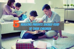 Reasons Parents Should Read to Their Children