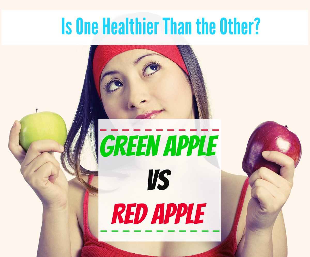 Green Apple vs Red Apple - Is One Healthier Than the Other