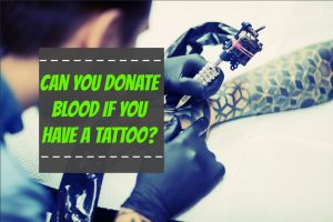 Can You Donate Blood if You Have a Tattoo