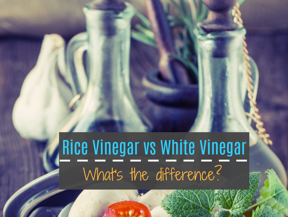 Rice Vinegar vs White Vinegar - What's the difference