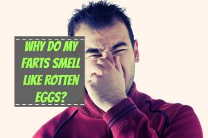 Why Do My Farts Smell Like Rotten Eggs