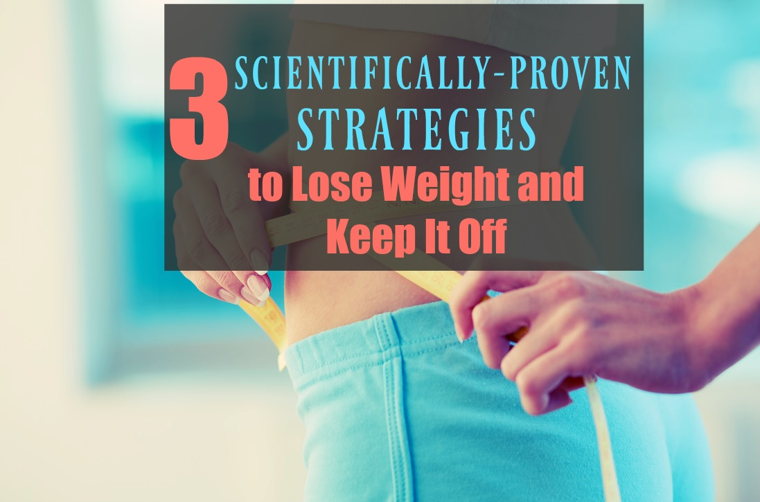 Proven Ways to Lose Weight and Keep It Off