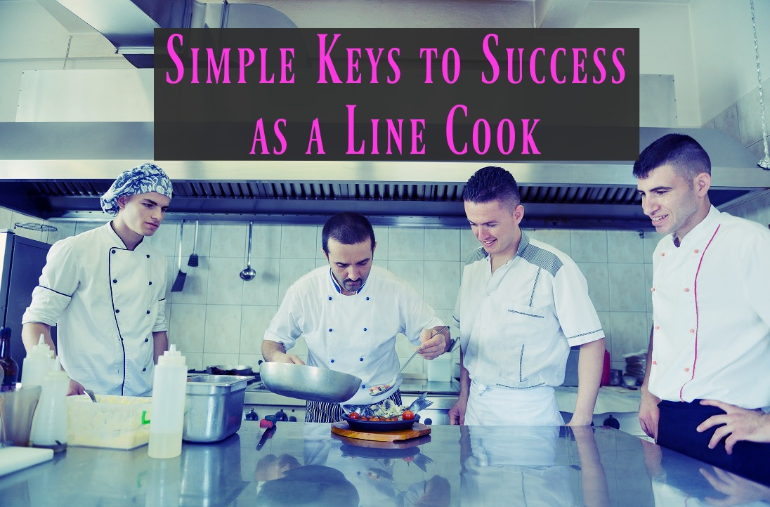 Simple Keys to Success as a Line Cook
