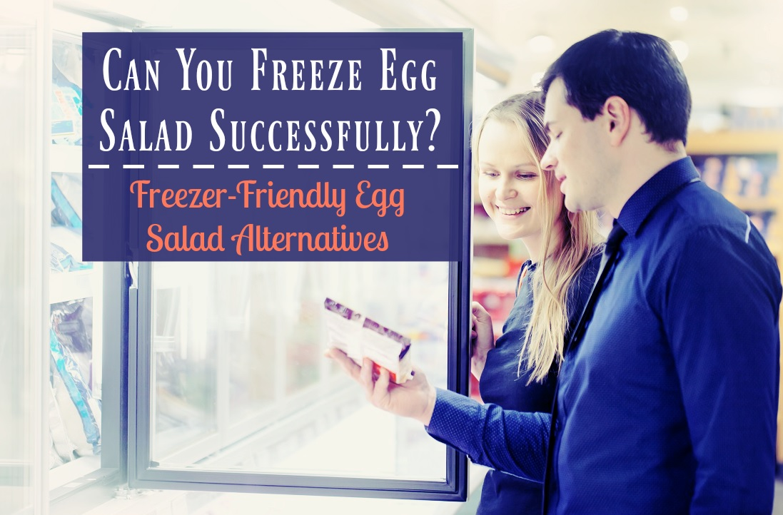 Can Successfully You Freeze Egg Salad