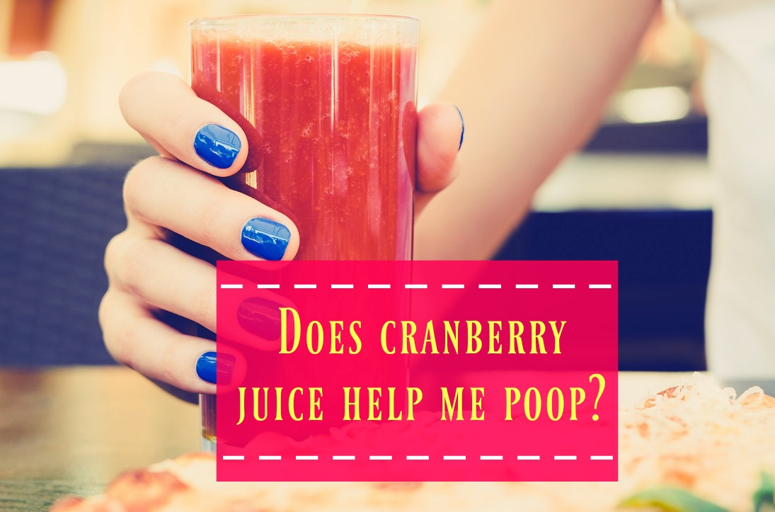 does cranberry juice make you poop: what experts say? - the healthy